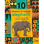 10 Reasons to Love an... Elephant (BOK)