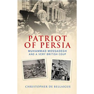 Patriot of Persia: Muhammad Mossadegh and a Very British Coup (BOK)