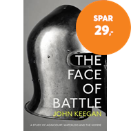 Produktbilde for The Face Of Battle - A Study of Agincourt, Waterloo and the Somme (BOK)