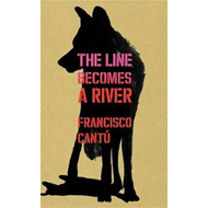 Line Becomes A River (BOK)