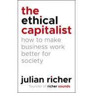 Ethical Capitalist: How to Make Business Work Better for Soc (BOK)