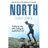 North: Finding My Way While Running the Appalachian Trail (BOK)