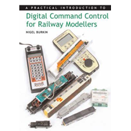 Practical Introduction to Digital Command Control for Railwa (BOK)