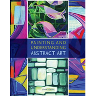 Painting and Understanding Abstract Art (BOK)