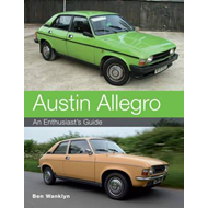 Austin Allegro: An Enthusiast's Guide (BOK)