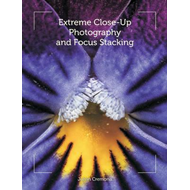 Extreme Close-Up Photography and Focus Stacking (BOK)