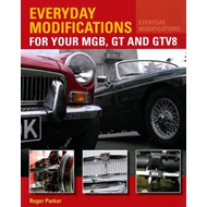 Everyday Modifications for Your MGB, GT and GTV8 (BOK)