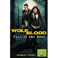 Wolfblood: Pull of the Moon (BOK)