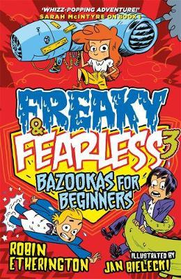 Freaky and Fearless: Bazookas for Beginners (BOK)