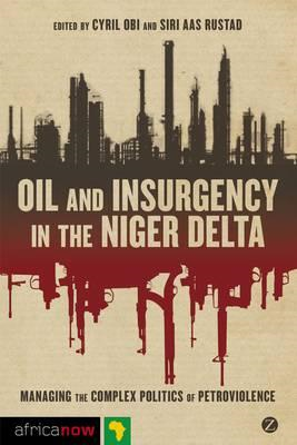 Oil and Insurgency in the Niger Delta (BOK)