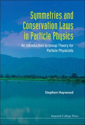 Symmetries And Conservation Laws In Particle Physics: An Int (BOK)
