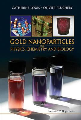 Gold Nanoparticles For Physics, Chemistry And Biology (BOK)