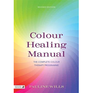 Color Healing Manual: The Complete Color Therapy Programme (BOK)