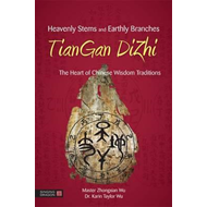 Heavenly Stems and Earthly Branches - TianGan DiZhi (BOK)