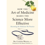 How the Art of Medicine Makes the Science More Effective (BOK)