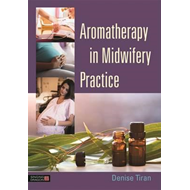 Aromatherapy in Midwifery Practice (BOK)