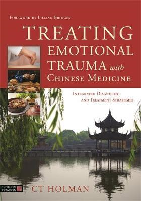 Treating Emotional Trauma with Chinese Medicine (BOK)
