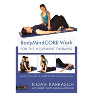 Bodymindcore Work for the Movement Therapist (BOK)