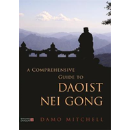 Comprehensive Guide to Daoist Nei Gong (BOK)