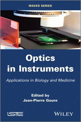 Optics in Instruments: Applications in Biology and Medicine (BOK)