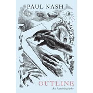 Paul Nash: Outline, An Autobiography (BOK)