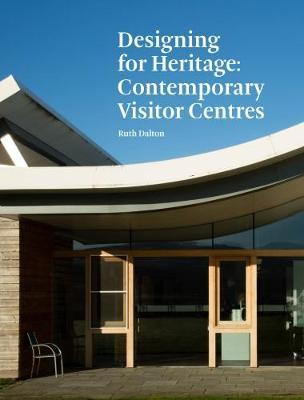 Designing for Heritage: Contemporary Visitor Centres (BOK)