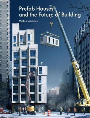 Prefab Housing and the Future of Building (BOK)