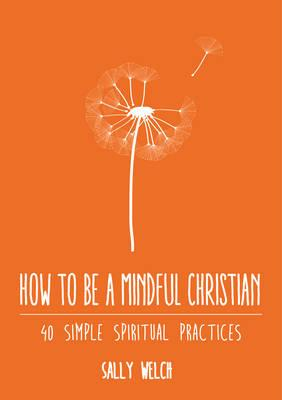 How to be a Mindful Christian (BOK)