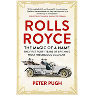 Rolls-Royce: The Magic of a Name (BOK)