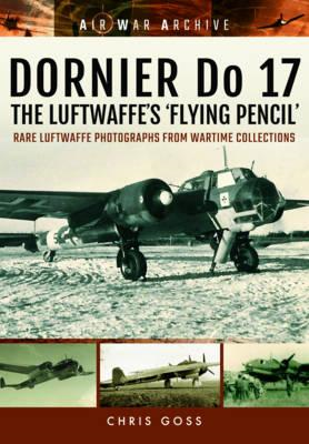 Dornier Do 17 the Luftwaffe's 'Flying Pencil' (BOK)