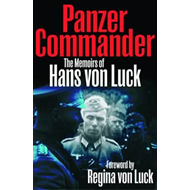 Panzer Commander: The Memoirs of Hans von Luck (BOK)