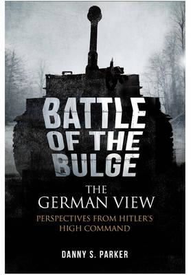 Battle of the Bulge: the German View (BOK)