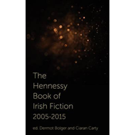 Hennessy Book of Irish Fiction 2005-2015 (BOK)