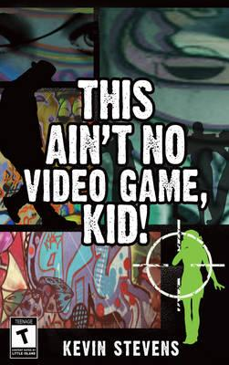 This Ain't No Video Game, Kid! (BOK)