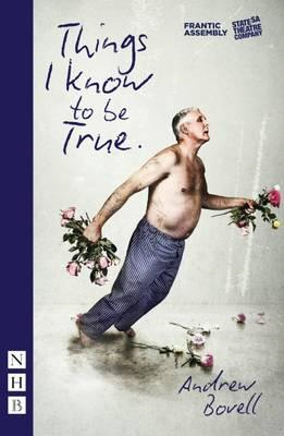Things I Know To Be True (BOK)