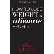 How to Lose Weight and Alienate People (BOK)