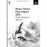 Music Theory Past Papers 2012 Model Answers, ABRSM Grade 7 (BOK)