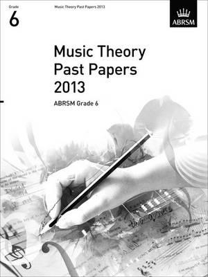 Music Theory Past Papers 2013, ABRSM Grade 6 (BOK)