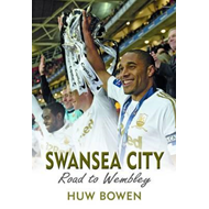Swansea City: Road to Wembley (BOK)