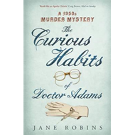The Curious Habits of Dr. Adams: A 1950s Murder Mystery (BOK)