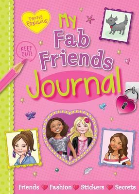 Pretty Fabulous: My Fab Friends Journal: Friends * Fashion * Stickers * Secrets (BOK)