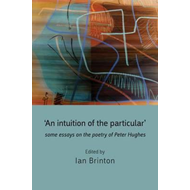 'An Intuition of the Particular': Some Essays on the Poetry (BOK)