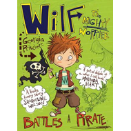 Wilf the Mighty Worrier Battles a Pirate (BOK)
