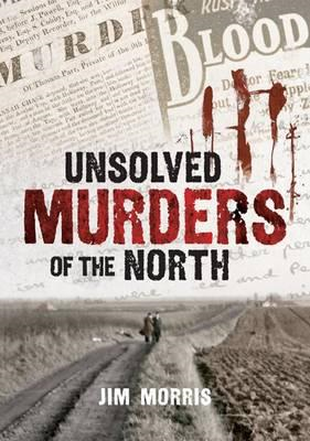 Unsolved Murders of the North (BOK)