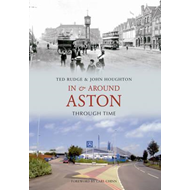 In and Around Aston Through Time (BOK)