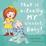That Is Actually MY Blanket, Baby! (BOK)