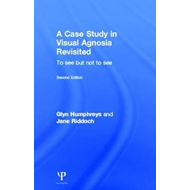 A Case Study in Visual Agnosia Revisited: To See but Not to See (BOK)
