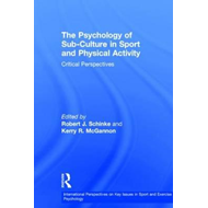 Psychology of Sub-Culture in Sport and Physical Activity (BOK)