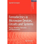 Ferroelectrics in Microwave Devices, Circuits and Systems (BOK)