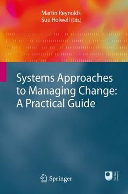 Systems Approaches to Managing Change: A Practical Guide (BOK)